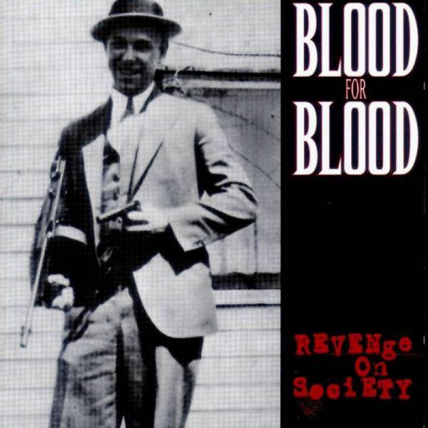 Blood for Blood - Revenge on Society, CD