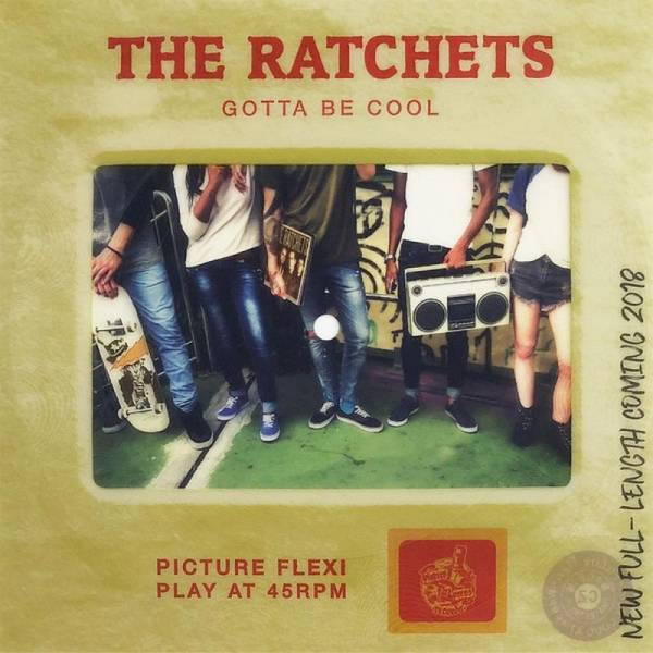 Ratchets, the - Gotta be cool, 7'' Flexi