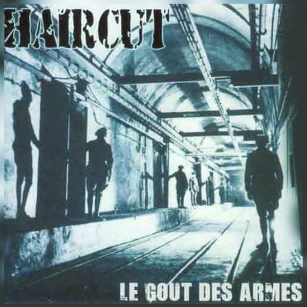 Haircut - Le gout des armes, CD