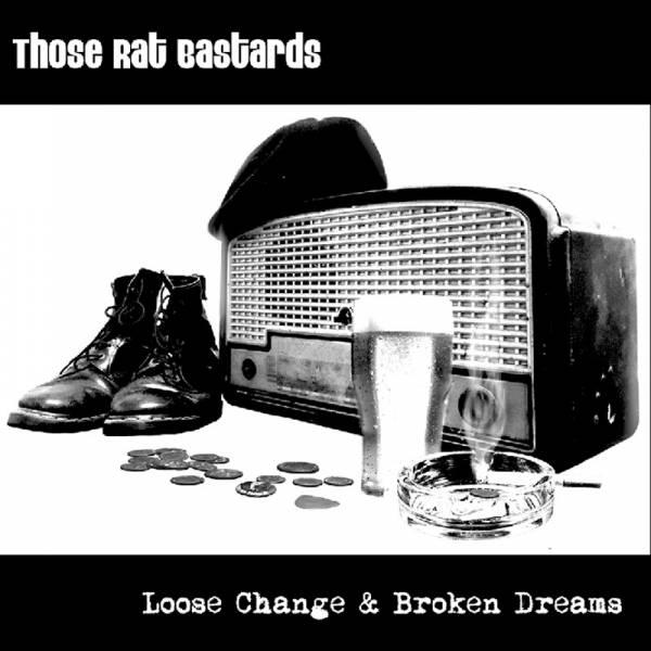 "Those Rats Bastards - Loose change & broken dreams, 7"" verschiedene Farben"