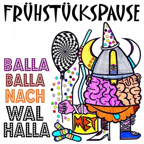 Frühstückspause - Balla Balla nach Walhalla, CD Digipack