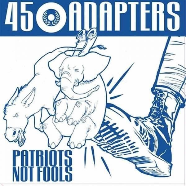 45 Adapters - Patriots Not Fools,MCD DigiPack