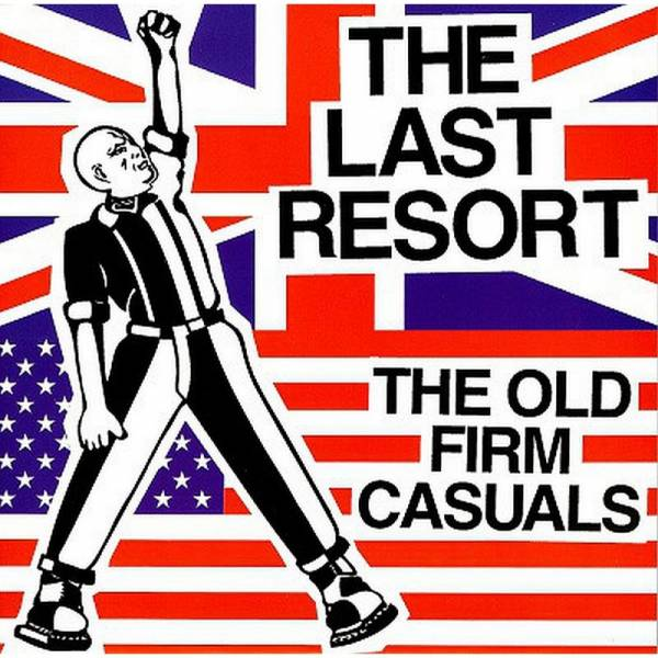 Last Resort, The / Old Firm Casuals, The - Dto., 2 x 7'' schwarz